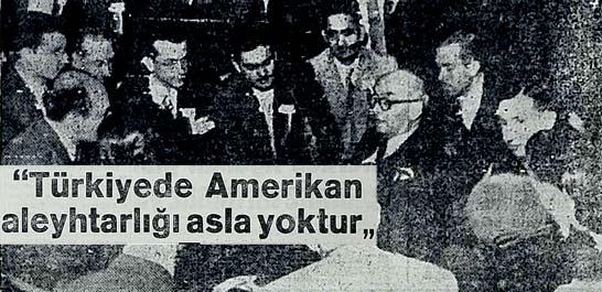 """""""Türkiyede Amerikan aleyhtarlığı asla yoktur"""""""