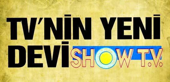 TV'nin yeni devi Show T.V.