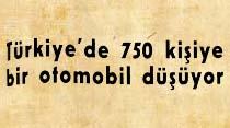 Türkiye'de 750 kişiye bir otomobil düşüyor