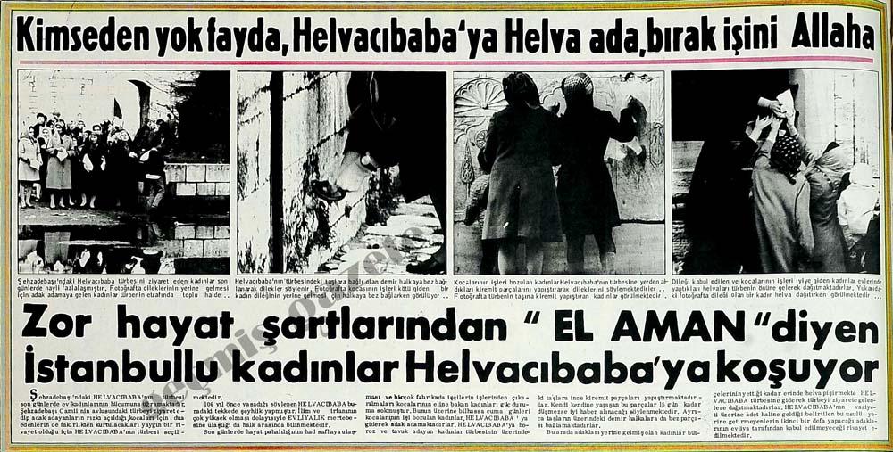 """Zor hayat şartlarından """"El Aman"""" diyen İstanbullu kadınlar Helvacıbaba'ya koşuyor"""