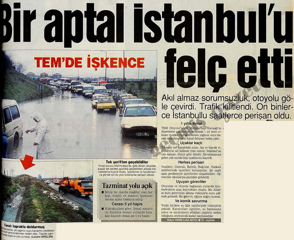 Bir aptal İstanbul'u felç etti