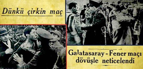 Galatasaray-Fener maçı dövüşle neticelendi