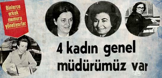4 kadın genel müdürümüz var