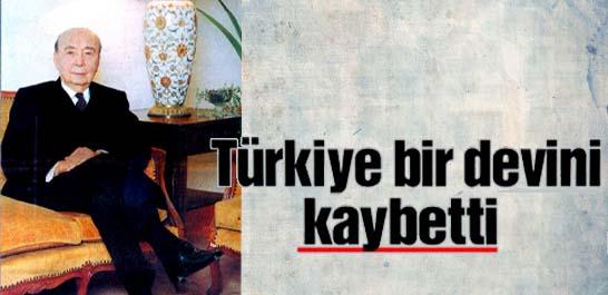 Türkiye bir devini kaybetti