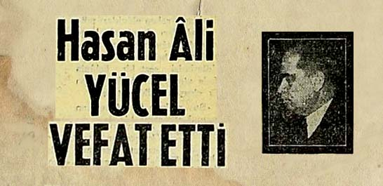 Hasan Ali Yücel vefat etti