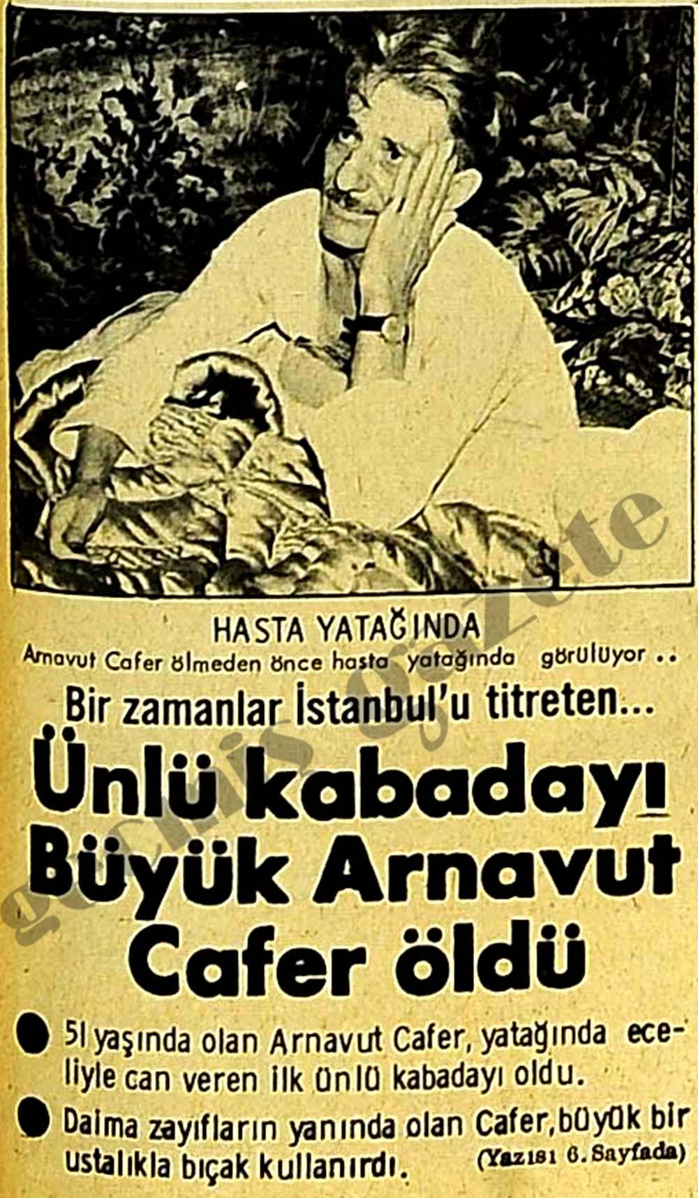 Ünlü kabadayı Büyük Arnavut Cafer öldü