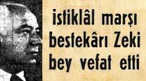 İstiklal marşı bestekarı Zeki bey vefat etti