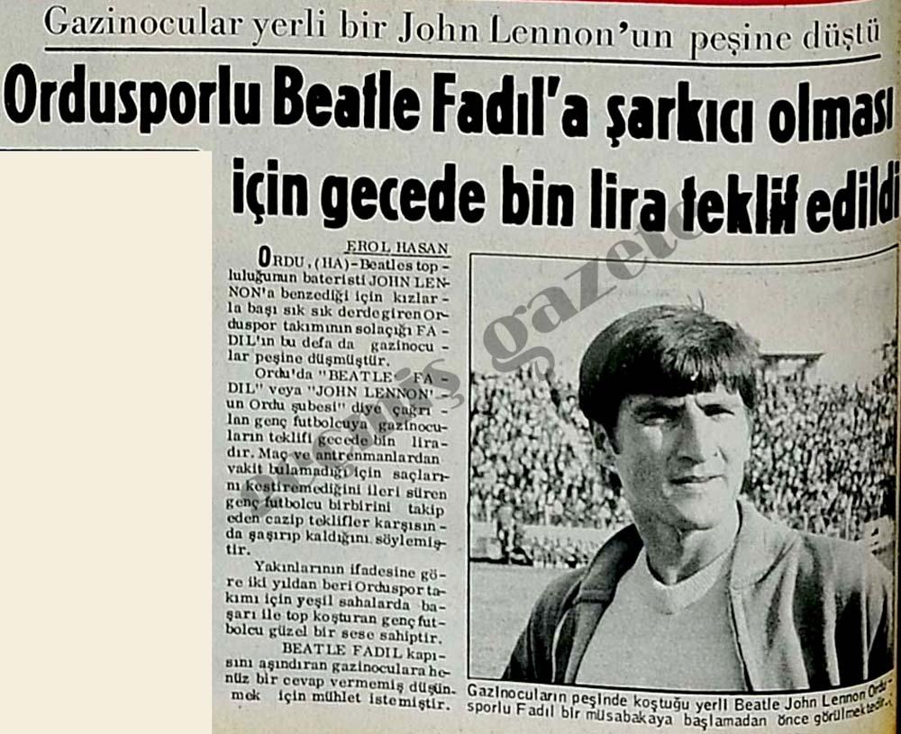 Ordusporlu Beatle Fadıl'a şarkıcı olması için gecede bin lira teklif edildi