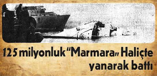"""""""Marmara"""" Haliçte yanarak battı"""