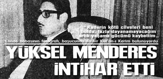 Yüksel Menderes intihar etti