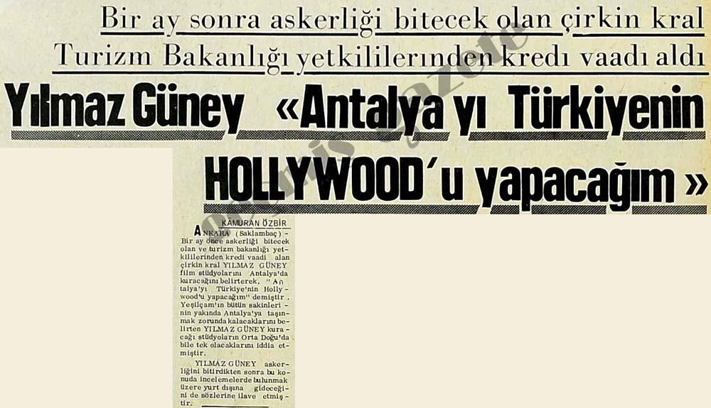 """Yılmaz Güney """"Antalya yı Türkiyenin Hollywood'u yapacağım"""""""