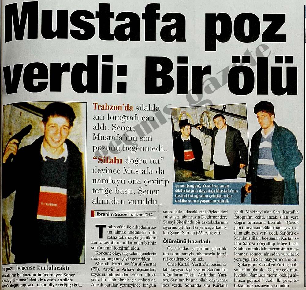 Mustafa poz verdi: Bir ölü