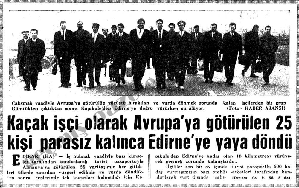 Kaçak işçi olarak Avrupa'ya götürülen 25 kişi parasız kalınca Edirne'ye yaya döndü