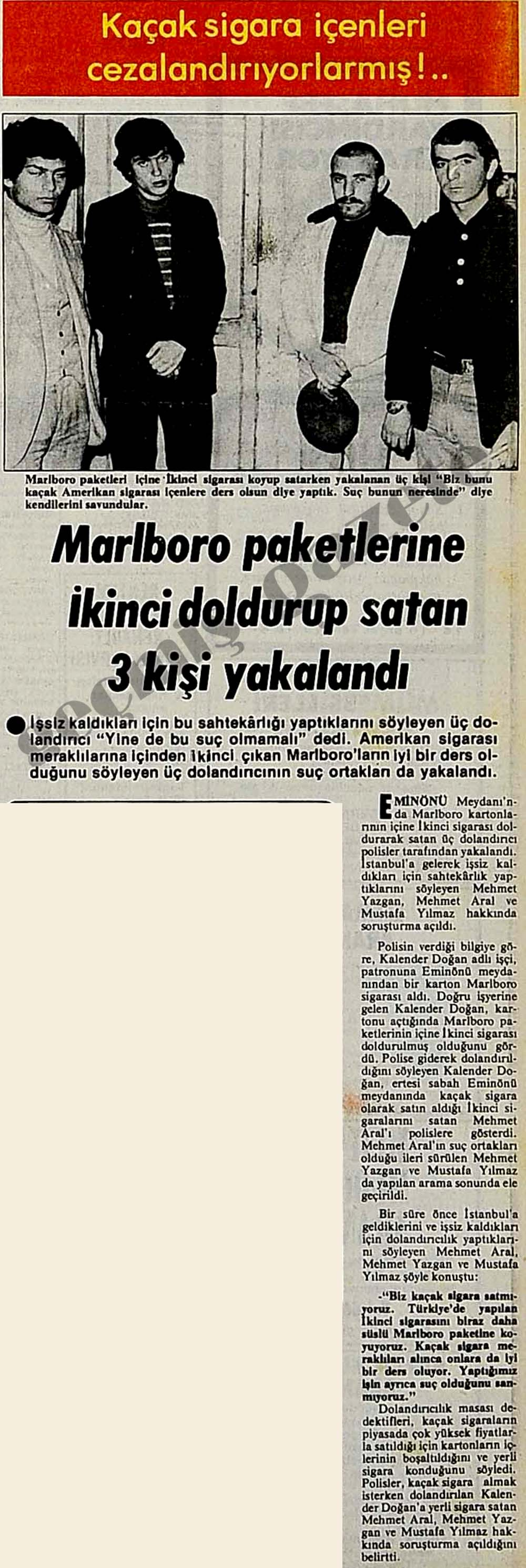 Marlboro paketlerine ikinci doldurup satan 3 kişi yakalandı.