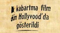 İlk kabartma film dün Hollyvood'da gösterildi