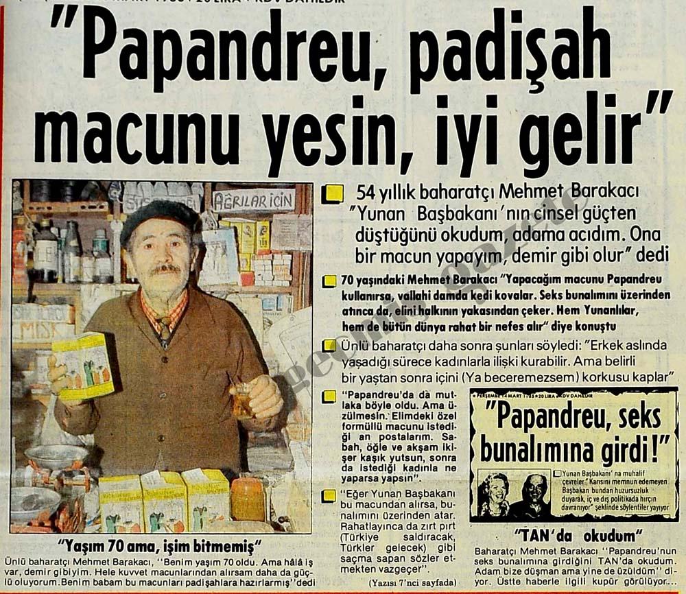 """Papandreu, padişah macunu yesin, iyi gelir"""