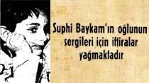 Suphi Baykam'ın oğlunun sergileri için iftiralar yağmaktadır
