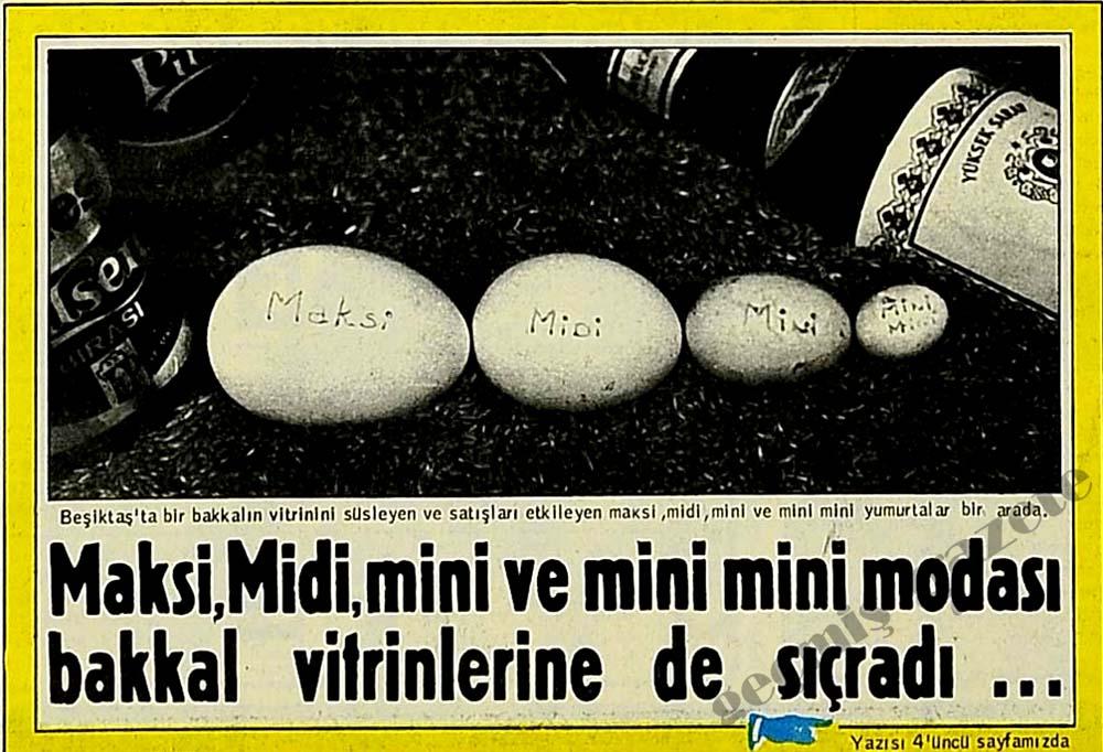 Maksi, Midi, mini ve mini mini modası bakkal vitrinlerine de sıçradı...