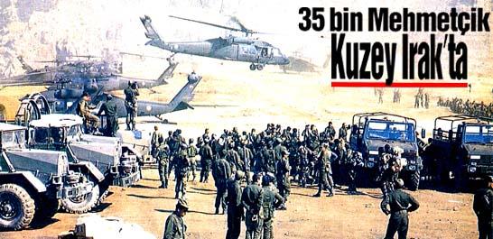35 bin Mehmetçik Kuzey Irak'ta