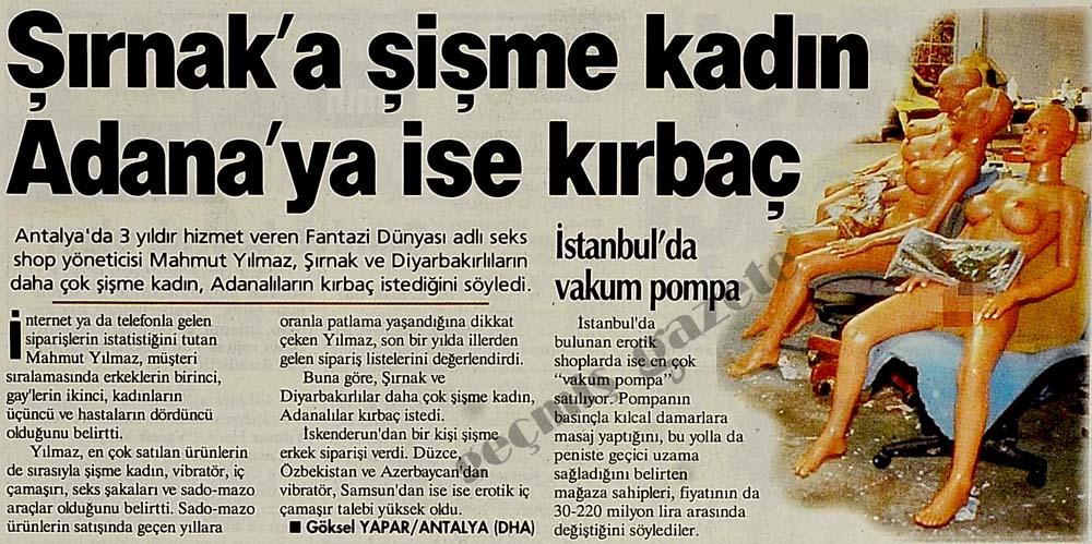 Şırnak'a şişme kadın Adana'ya ise kırbaç