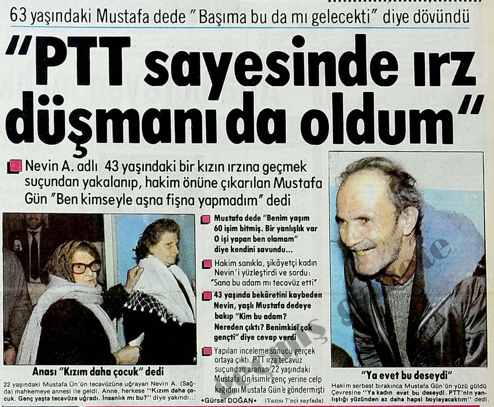 """""""PTT sayesinde ırz düşmanı da oldum"""""""