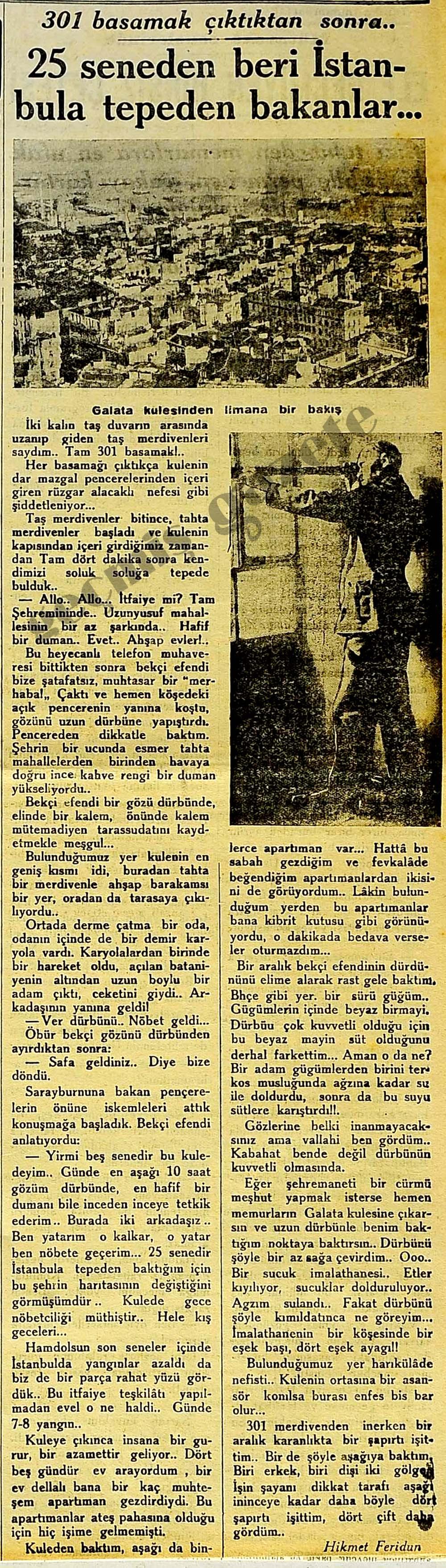 301 basamak çıktıktan sonra 25 seneden beri İstanbula tepeden bakanlar...