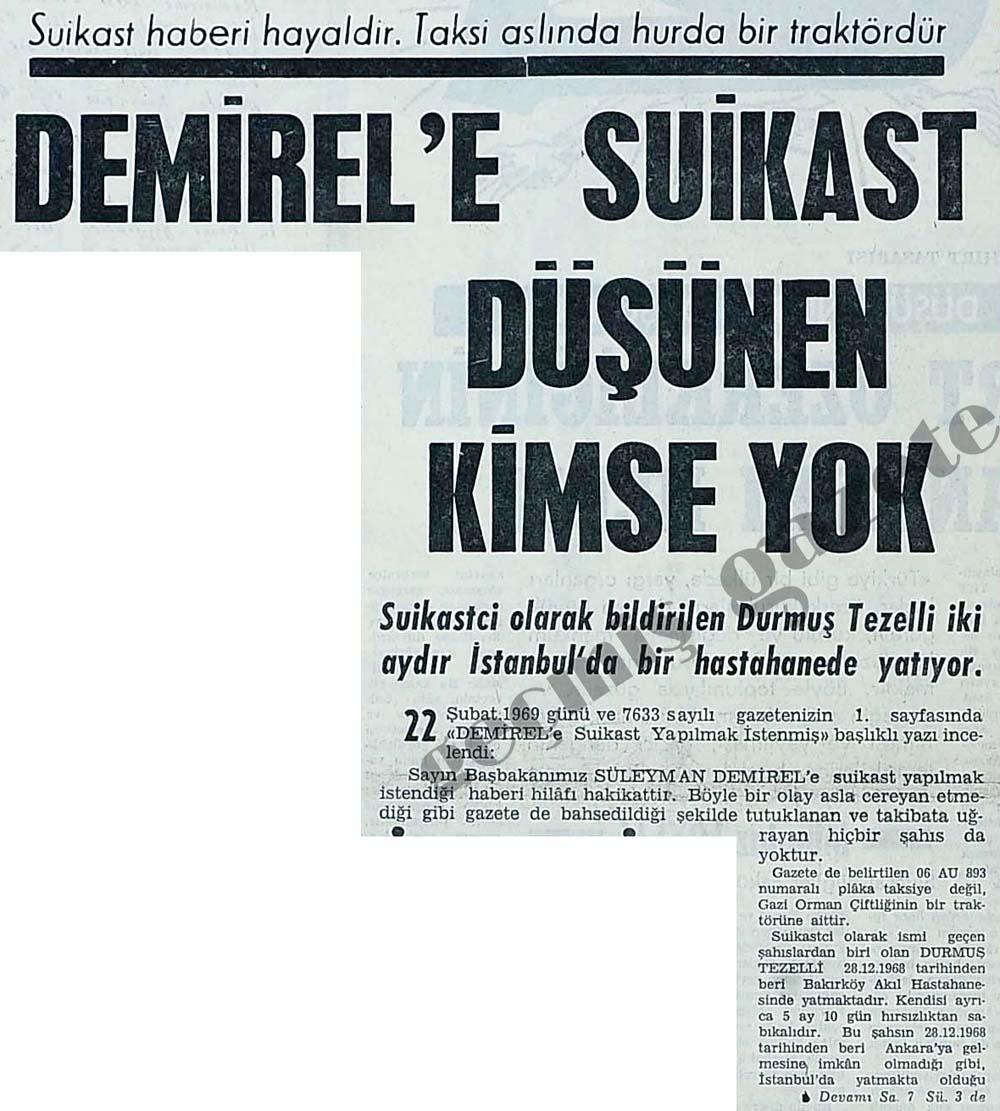 Suikast haberi hayaldir, Demirel'e suikast düşünen kimse yok