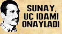 Sunay, üç idamı onayladı