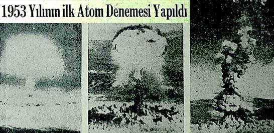 1953 Yılının ilk Atom Denemesi Yapıldı