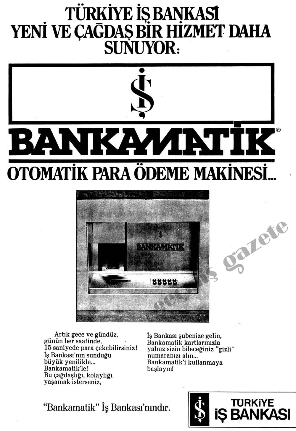 Türkiye İş Bankası yeni ve çağdaş bir hizmet daha sunuyor: Bankamatik