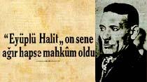 """Meşhur kadın avcısı """"Eyüplü Halit"""" on sene ağır hapse mahkum oldu"""