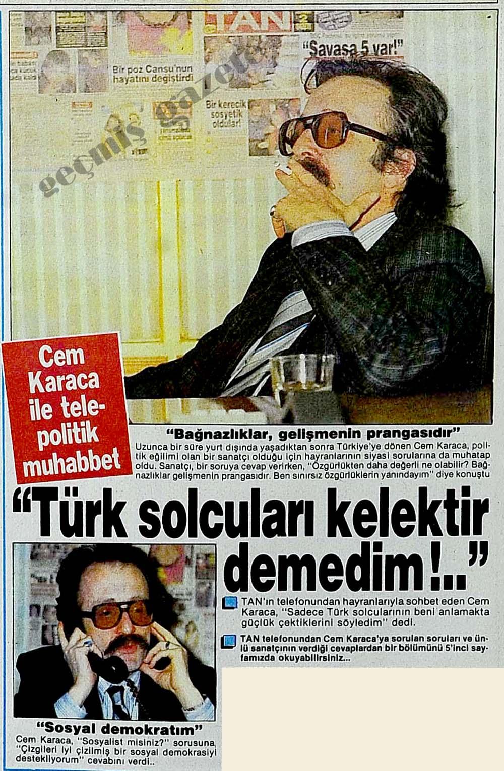 """Cem Karaca ile tele-politik muhabbet """"Türk solcuları kelektir demedim!.."""""""