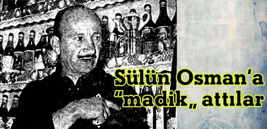 """Sülün Osman'a """"madik"""" attılar"""