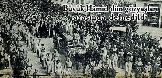 Büyük Hamid dün gözyaşları arasında defnedildi