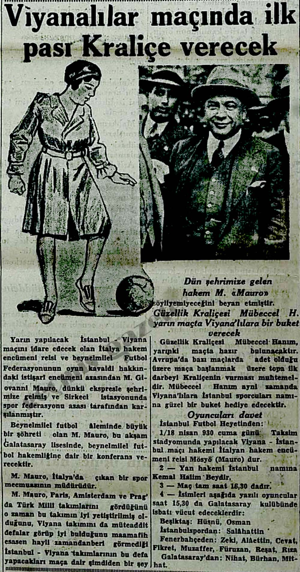 Viyanalılar maçında ilk pası Kraliçe Mübeccel H. verecek