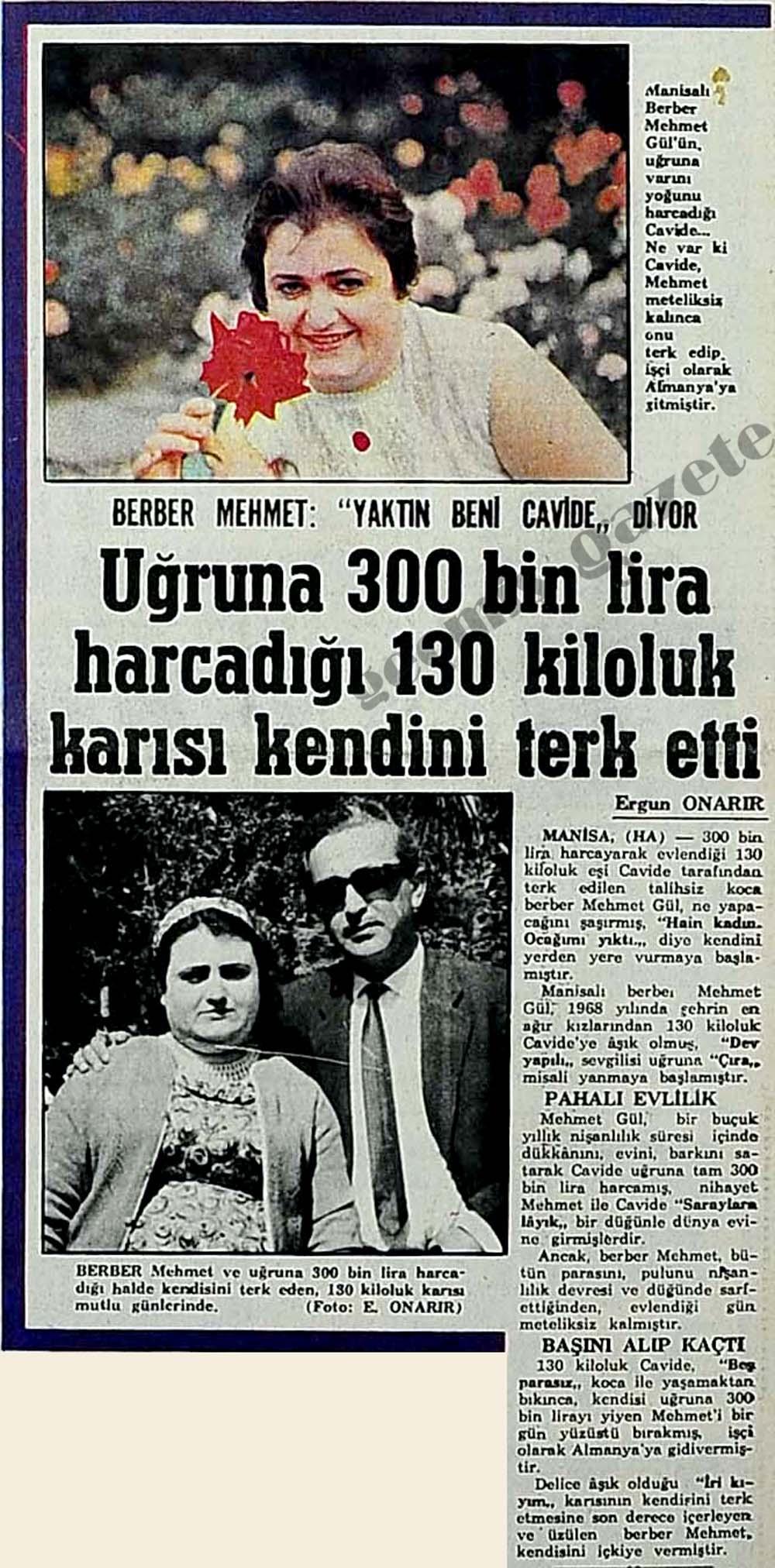 Uğruna 300 bin lira harcadığı 130 kiloluk karısı kendini terk etti