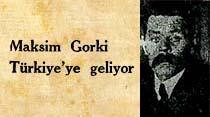 Maksim Gorki Türkiye'ye geliyor