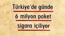 Türkiye'de günde 6 milyon paket sigara içiliyor