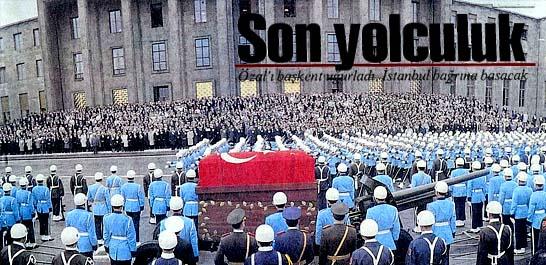 Özal'ı başkent uğurladı, İstanbul bağrına basacak