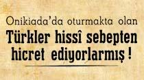Onikiada'da oturmakta olan Türkler hissi sebepten hicret ediyorlarmış!