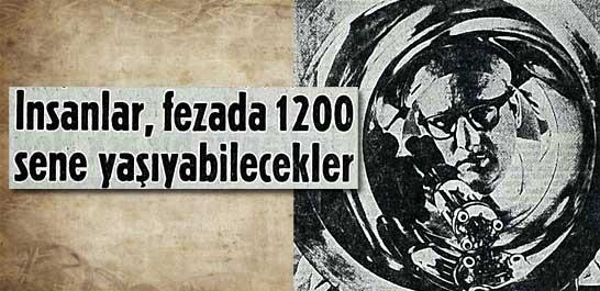 İnsanlar, fezada 1200 sene yaşıyabilecekler