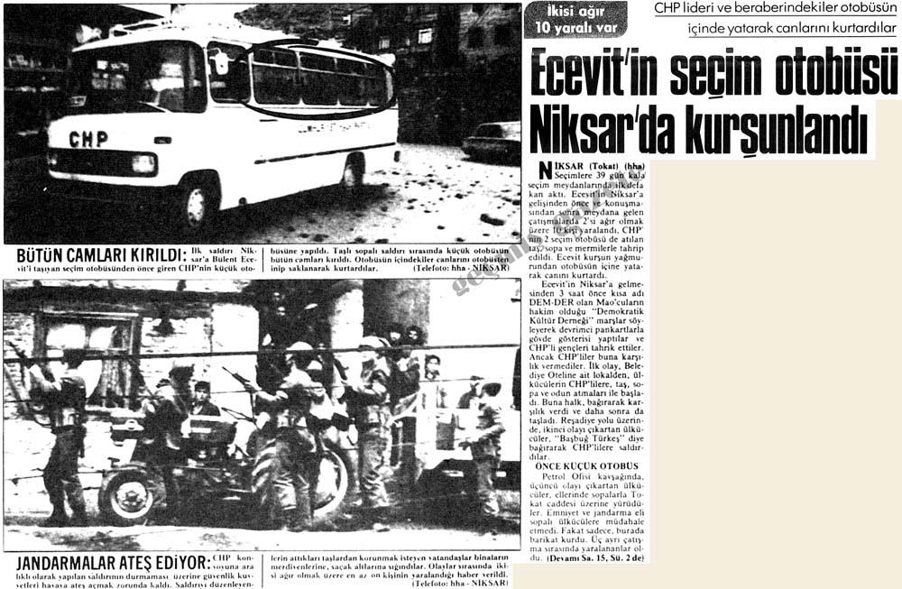 Ecevit'in seçim otobüsü Niksar'da kurşunlandı
