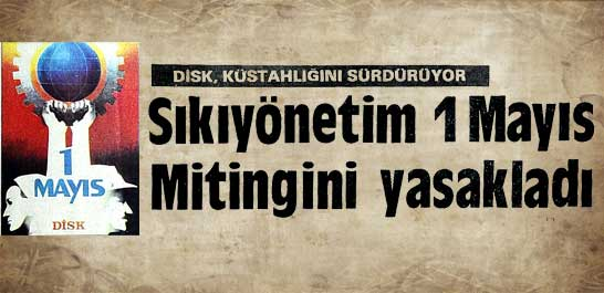 Sıkıyönetim 1 Mayıs Mitingini yasakladı