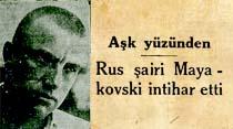 Aşk yüzünden Rus şairi Mayakovski intihar etti