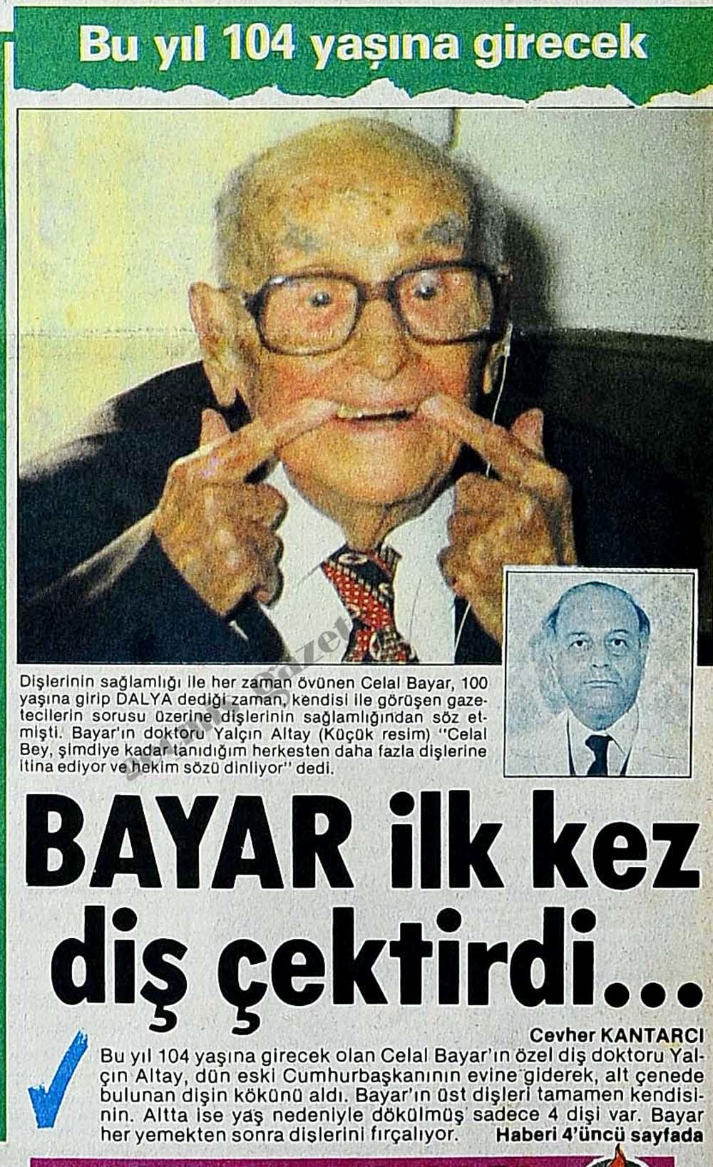 Bu yıl 104 yaşına girecek Bayar ilk kez diş çektirdi...