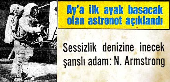 Ay'a ilk ayak basacak olan astronot: N. Armstrong