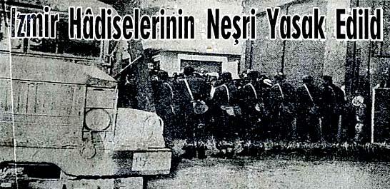 İzmir Hadiselerinin Neşri Yasak Edildi