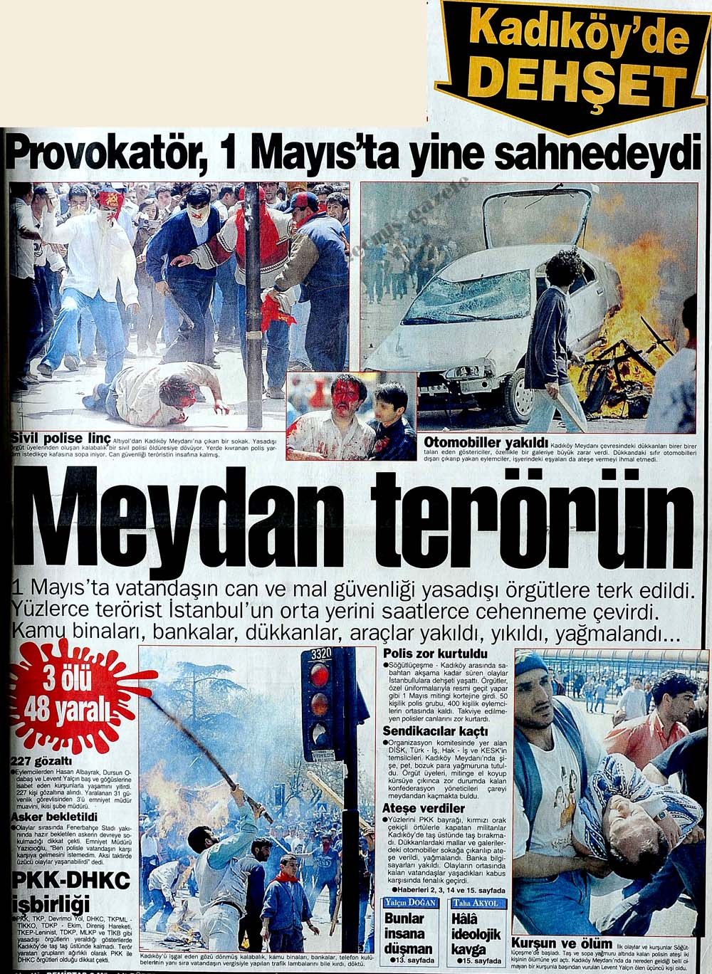 Terör Kadıköy'ü teslim aldı