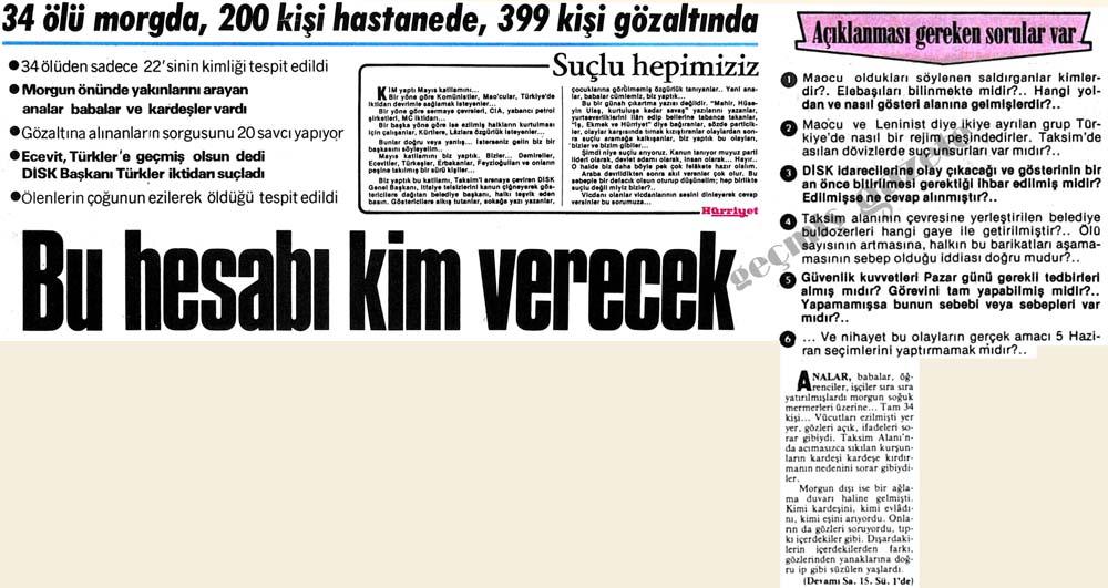 34 ölü morgda, 200 kişi hastanede, 399 kişi gözaltında Bu hesabı kim verecek