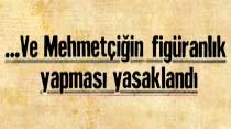 Ve Mehmetçiğin figüranlık yapması yasaklandı